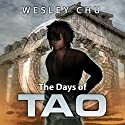 The Days of Tao Audiobook by Wesley Chu Narrated by Mikael Naramore