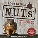 Hold on to Your NUTs: The Relationship Manual for Men Audiobook by Wayne M. Levine Narrated by Wayne M. Levine