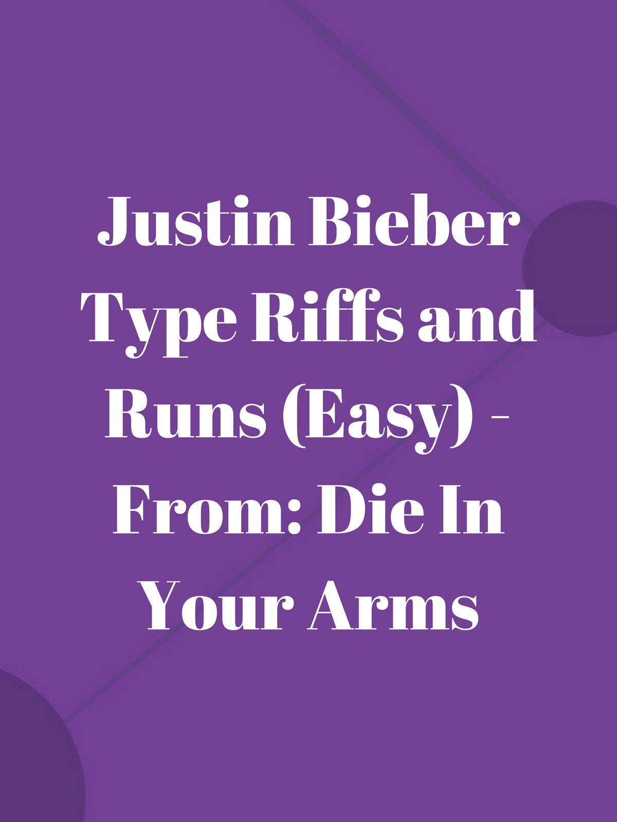 Justin Bieber Type Riffs and Runs (Easy)