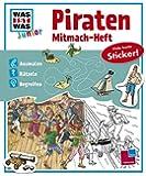 Mitmach-Heft Piraten (WAS IST WAS Junior Mitmach-Hefte)