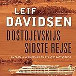 Dostojevskijs sidste rejse: En personlig beretning om et lands forvandling   Leif Davidsen