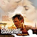 The Constant Gardener (       UNABRIDGED) by John le Carré Narrated by Michael Jayston