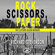 Rock, Scissors, Paper: The Clifford Olsen Murders Audiobook by Richard Stevenson Narrated by B. Jaymes Condon