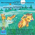 La historia de Max, el pequeño jabalí, que no quiere ensuciarse. Español-Inglés: The story of the little wild boar Max, who doesn't want to get dirty. Spanish-English | Wolfgang Wilhelm