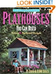Playhouses You Can Build: Indoor and...