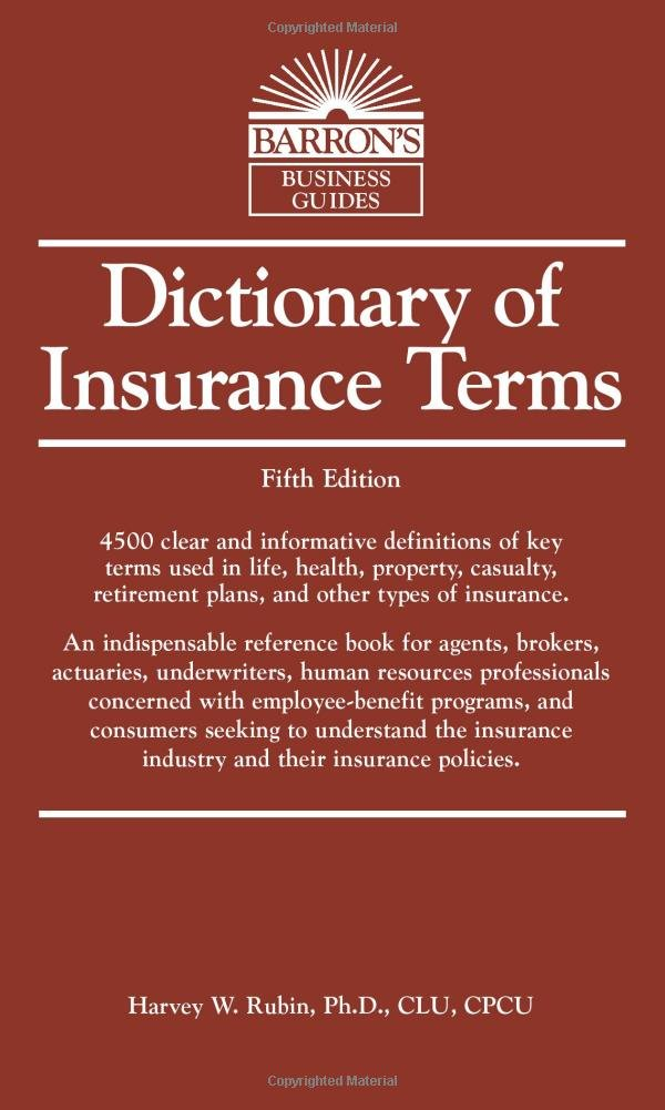 Dictionary of Insurance Terms (Barron's Business Guides): Harvey W ...