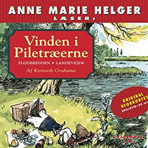 Anne Marie Helger Læser Vinden i Piletræerne 1 [Anne Marie Helger Reads Wind in the Willows 1] Audiobook