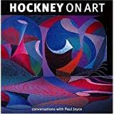 Hockney On Art: Conversations with Paul Joyceby David Hockney