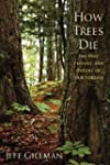 How Trees Die: The Past, Present, and...