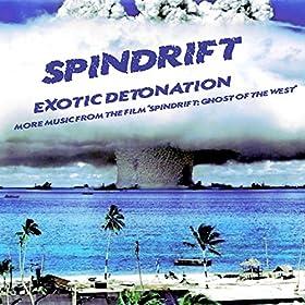 Spindrift - Exotic Detonation: More Music From The Film