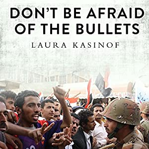 Don't Be Afraid of the Bullets Audiobook