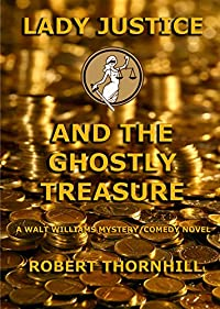 Lady Justice And The Ghostly Treasure by Robert Thornhill ebook deal