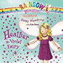 Rainbow Magic: Heather the Violet Fairy (       UNABRIDGED) by Daisy Meadows Narrated by Kate Simses