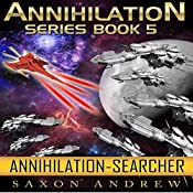 Searcher: Annihilation, Book 5 | Saxon Andrew