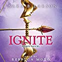 Ignite: A Defy Novel (       UNABRIDGED) by Sara B. Larson Narrated by Rebecca Mozo