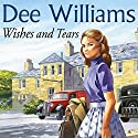 Wishes and Tears (       UNABRIDGED) by Dee Williams Narrated by June Barrie