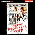 Triple Play: A Nathan Heller Casebook Audiobook by Max Allan Collins Narrated by Dan John Miller