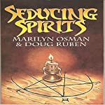 Seducing Spirits | Marilyn Osman,Doug Ruben