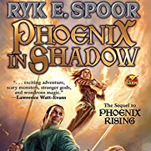 Phoenix in Shadow: Phoenix, Book 2 (       UNABRIDGED) by Ryk E. Spoor Narrated by Madeline Powers