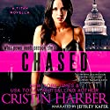 Chased: A Novella: Titan, Book 5 (       UNABRIDGED) by Cristin Harber Narrated by Jeffrey Kafer