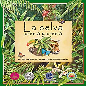 La selva creció y creció [The Forest Grew and Grew] Audiobook