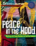 img - for Peace In the Hood: Working with Gang Members to End the Violence book / textbook / text book