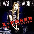 Avril Lavigne X-Posed: The Interview