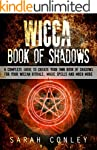 WICCA: Wicca Book Of Shadows, A Compl...
