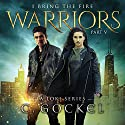 Warriors: I Bring the Fire Series, Book 5 Audiobook by C. Gockel Narrated by Barrie Kreinik