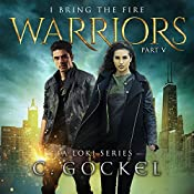 Warriors: I Bring the Fire Series, Book 5 | C. Gockel