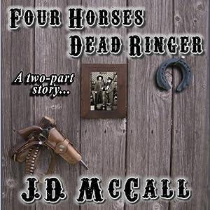 Four Horses Dead Ringer | [J. D. McCall]