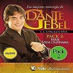 Serie vida cristiana: Los mejores mensajes de Dante Gebel [Christian Life Series: The Best Messages of Dante Gebel] | Dante Gebel
