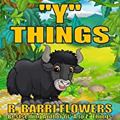 'Y' Things: A to Z Things Series, Book 24 | R. Barri Flowers