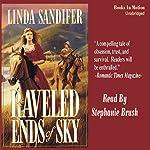 Raveled Ends of Sky: A Women of the West Novel | Linda Sandifer