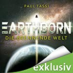 Earthborn: Die brennende Welt (Earthborn 1) | Paul Tassi