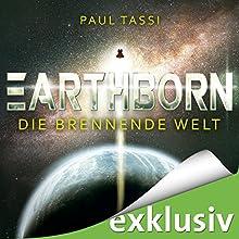 Earthborn: Die brennende Welt (Earthborn 1) Hörbuch von Paul Tassi Gesprochen von: Josef Vossenkuhl