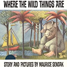 Where the Wild Things Are (       UNABRIDGED) by Maurice Sendak Narrated by Peter Schickele