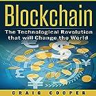 Blockchain: The Technological Revolution That Will Change the World Hörbuch von Craig Cooper Gesprochen von: R. Paul Matty
