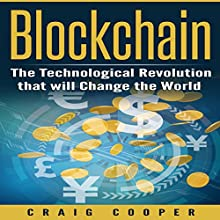 Blockchain: The Technological Revolution That Will Change the World Audiobook by Craig Cooper Narrated by R. Paul Matty