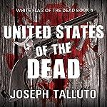 United States of the Dead: White Flag of the Dead Series, Book 4   Joseph Talluto