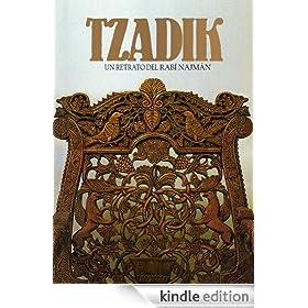 Tzadik. Un Retrato del Rab� Najm�n (Jaiei Mohar�n) (Spanish Edition)