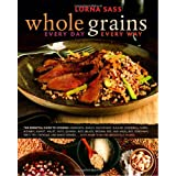 Whole Grains Every Day, Every Way ~ Lorna J. Sass