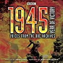 1945: Year of Victory Radio/TV Program by Mark Jones Narrated by Jonathan Keeble