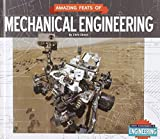 img - for Amazing Feats of Mechanical Engineering (Great Achievements in Engineering) book / textbook / text book