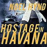 Hostage in Havana   Noel Hynd