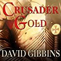 Crusader Gold: Jack Howard, Book 2 (       UNABRIDGED) by David Gibbins Narrated by James Langton
