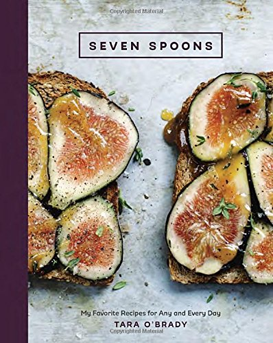 seven-spoons-my-favorite-recipes-for-any-and-every-day