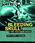 Bleeding Skull!: A 1980s Trash-Horror...