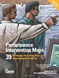 img - for Performance Intervention Maps: 39 Strategies for Solving Your Organization's Problems book / textbook / text book