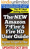 "The New Amazon 7"" Fire & Fire HD User Guide: Beginner to Expert in 1 Hour: Your Guide Book to Amazon's New 2015 Line of Fire Tablets!"
